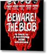 Beware The Blob, Aka Son Of Blob, Us Metal Print