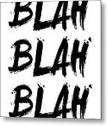 Blah Blah Blah Poster White Metal Print