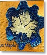 Blue Maple Leaf Dish 2 Metal Print
