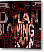 Bob Dylan Blowing In The Wind  Metal Print by Marvin Blaine