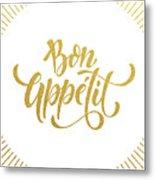 Bon Appetit Text.  Gold Text On White Metal Print