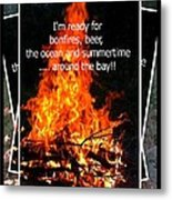 Bonfires And Summertime Metal Print