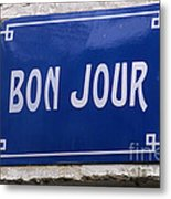 Bonjour French Street Sign Metal Print