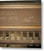 Brooks Was Here Metal Print