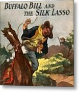 Buffalo Bill And The Silk Lasso Metal Print by Dime Novel Collection