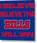 Buffalo Bills I Believe Metal Print