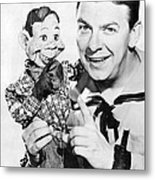 Buffalo Bob And Howdy Doody Metal Print