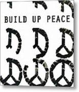 Build Up Peace Ll Metal Print