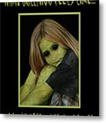 Bully Metal Print by Karen Walzer
