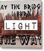 Burning Bridges Metal Print