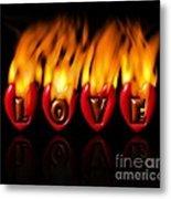 Burning Love  Brennende Liebe  Metal Print