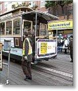 Cable Car Turn Around Fisherman's Wharf Metal Print