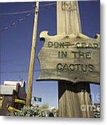 Cactus Crap  Metal Print