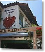 Cafe Coyote Y Cantina Mexican Restaurant Old Town San Diego Metal Print