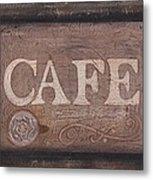 Cafe Sign Metal Print