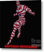 Captain Renegade Metal Print