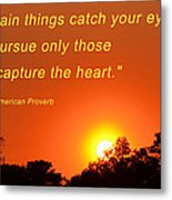 Capture The Heart Metal Print