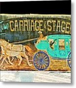Carriage And Stagecoach Sign Metal Print