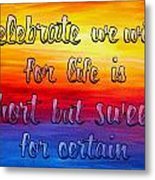 Celebrate We Will- Dmb Art Metal Print