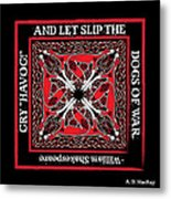 Celtic Dogs Of War Metal Print