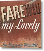 Chandler: Farewell, 1940 Metal Print