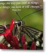 Change The Way You Look At Things Metal Print