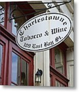 Charleston Tobacco And Wine Sign Metal Print