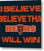Chicago Bears I Believe Metal Print