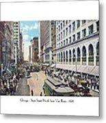 Chicago - State Street North From Van Buren - 1925 Metal Print