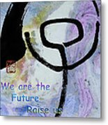 Children Raise Us Well Metal Print