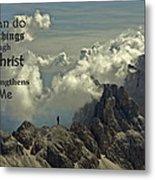 Christ Strengthens Me Metal Print