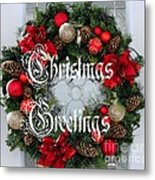 Christmas Greetings Door Wreath Metal Print