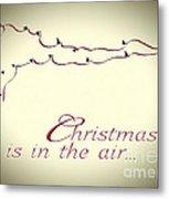 Christmas Is In The Air Metal Print