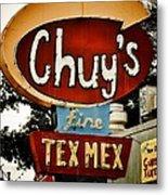 Chuy's Sign 2 Metal Print