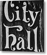 City Hall Sign Metal Print