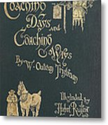 Coaching Days And Coaching Ways Metal Print