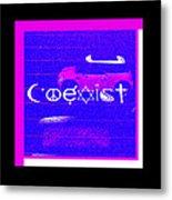 Coexist Metal Print