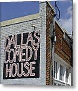 Comedy House In Deep Ellum Metal Print