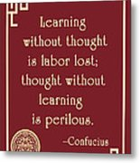 Confucius On Critical Thinking Metal Print