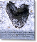 Connected At Heart Metal Print