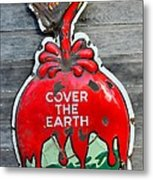 Cover The Earth Metal Print