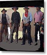 Cowboy Re-enactors O.k. Corral Tombstone Arizona 2004-2013 Metal Print