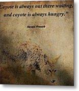 Coyote Proverb Metal Print