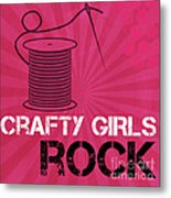 Crafty Girls Rock Metal Print