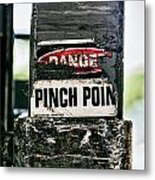 Danger Pinch Point Metal Print