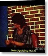 Darlin Ingrid Berry 12-11-13 Metal Print