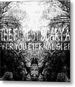 Deep Forest Quote  Metal Print