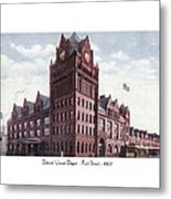 Detroit - Union Depot - Fort Street - 1907 Metal Print
