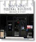 Dick Cheney Federal Bldg. Metal Print