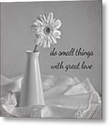 Do Small Things Metal Print